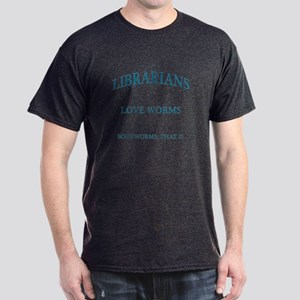 Librarians Love Worms Blue Letters Dark T-Shirt