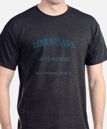 Librarians Love Worms Blue Letters T-Shirt