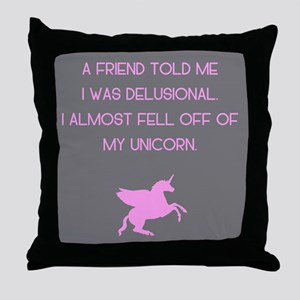 Delusional Unicorn Throw Pillow