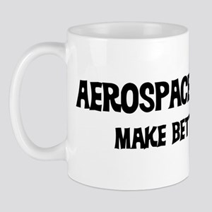 Aerospace Engineers: Better L Mug