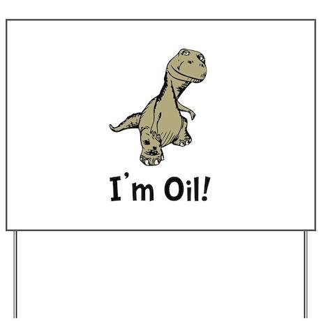 Dino Oil Yard Sign