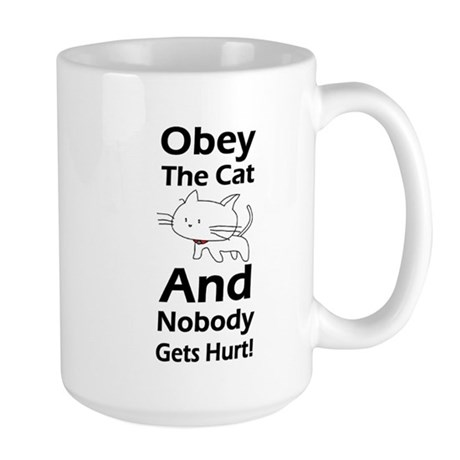 Obey the cat no one gets hurt Large Mug