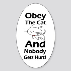 Obey the cat no one gets hurt Sticker (Oval)