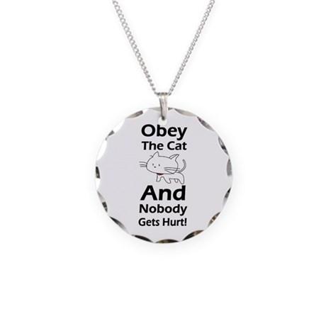 Obey the cat no one gets hurt Necklace Circle Char