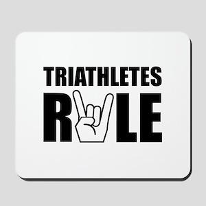 Triathletes Rule Mousepad