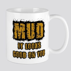 Mud Looks Good on You Mug