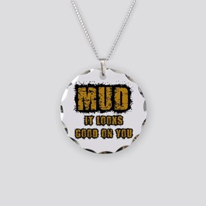 Mud Looks Good on You Necklace Circle Charm