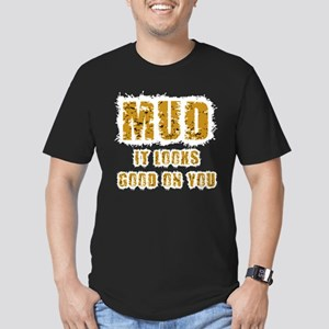 Mud Looks Good on You Men's Fitted T-Shirt (dark)