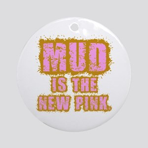 Mud, the new pink Ornament (Round)