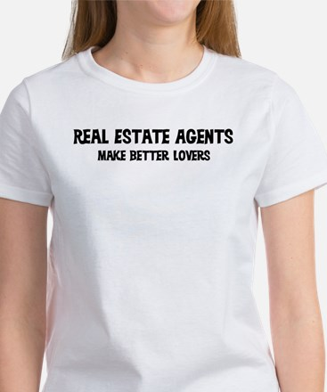 Real Estate Agents: Better Lo Women's T-Shirt