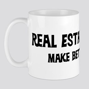 Real Estate Agents: Better Lo Mug