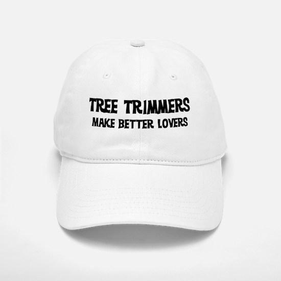 Tree Trimmers: Better Lovers Baseball Baseball Cap