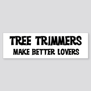 Tree Trimmers: Better Lovers Bumper Sticker