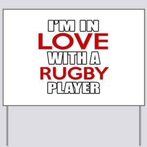 I Am In Love With Rugby Player Yard Sign