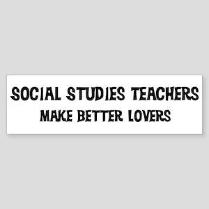 Social Studies Teachers: Bett Bumper Sticker