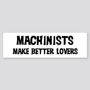 Machinists: Better Lovers Bumper Sticker