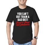 You cant out train a bad diet Men's Fitted T-Shirt