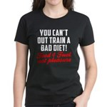 You cant out train a bad diet Women's Dark T-Shirt