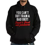 You cant out train a bad diet Hoodie (dark)