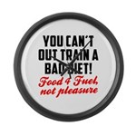 You cant out train a bad diet Large Wall Clock