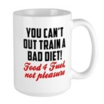 You cant out train a bad diet Large Mug