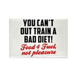You cant out train a bad diet Rectangle Magnet