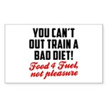 You cant out train a bad diet Sticker (Rectangle)