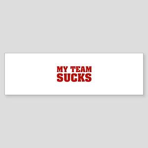 My Team Sucks Sticker (Bumper)