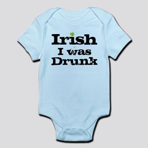 Irish I was drunk Infant Bodysuit