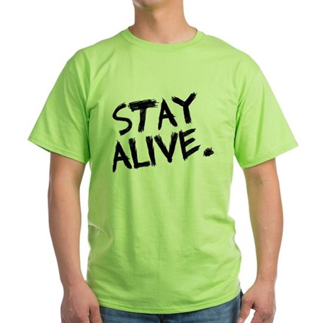 Stay Alive Green T-Shirt