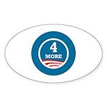 4 More Obama Sticker (Oval 50 pk)