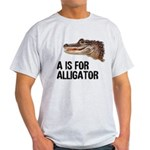A Is For Alligator Light T-Shirt