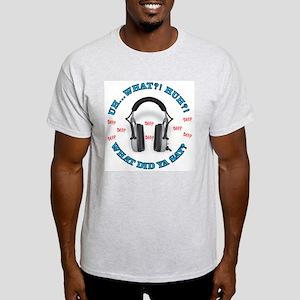 Headphones - What? Light T-Shirt