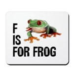 F Is For Frog Mousepad