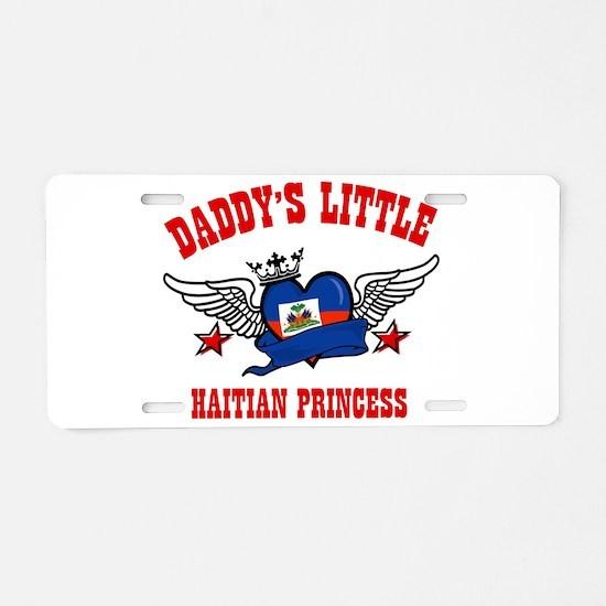 Daddy's Little Haitian Princess Aluminum License P