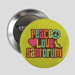 """Peace Love Santorum 2.25"""" Button"""