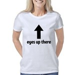 Eyes up there Women's Classic T-Shirt