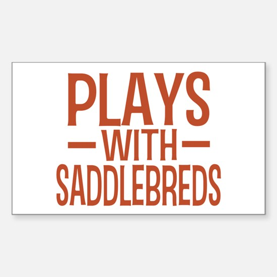 PLAYS Saddlebreds Sticker (Rectangle)