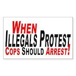 Illegals, Cops Should Arrest Sticker (Rectangular