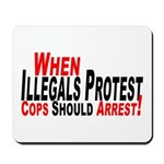 Illegals, Cops Should Arrest  Mousepad