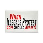 Illegals, Cops Should Arrest Rectangle Magnet (10