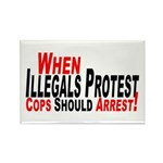 Illegals, Cops Should Arrest Rectangle Magnet
