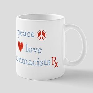 Peace, Love and Pharmacists Mug