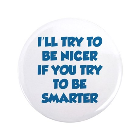 """Be Smarter 3.5"""" Button (100 pack)"""