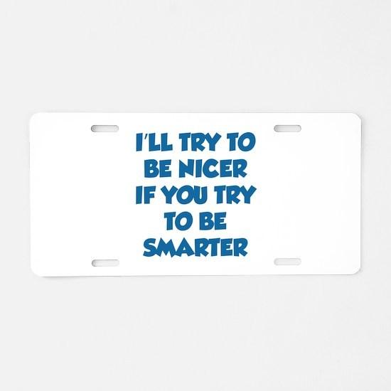 Be Smarter Aluminum License Plate