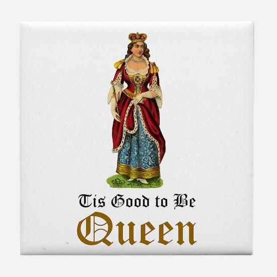 Tis Good to be Queen Tile Coaster
