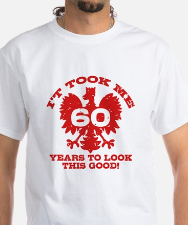60th Birthday Polish White T-Shirt