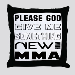 Please God Give Me Something New With Throw Pillow