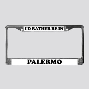 Rather be in Palermo License Plate Frame