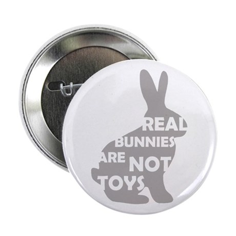 "REAL BUNNIES ARE NOT TOYS - G 2.25"" Button (1"